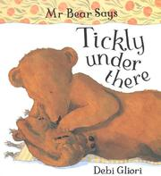Cover of: Mr. Bear Says Tickly Under There (Mr.Bear Says)