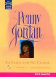 So close and no closer by Penny Jordan