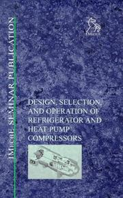Cover of: Design, Selection and Operation of Refrigerator and Heat Pump Compressors - IMechE Seminar