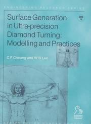 Cover of: Surface Generation in Ultra-precision Diamond Turning | W. B. Lee