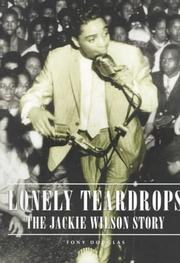 Cover of: Lonely Teardrops -- The Jackie Wilson Story | Tony Douglas