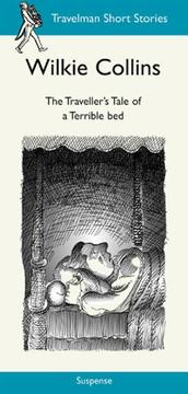 Cover of: The Traveller's Tale of a Terrible Bed by Wilkie Collins