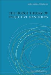 Cover of: The Hodge Theory of Projective Manifolds | Mark Andrea De Cataldo