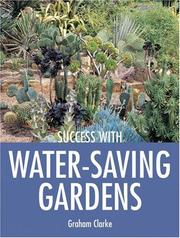 Cover of: Success with Water-Saving Gardens (Success with ...) | Graham Clarke