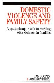 Cover of: DOMESTIC VIOLENCE AND FAMILY SAFETY: A SYSTEMIC APPROACH TO WORKING WITH VIOLENCE IN FAMILIES