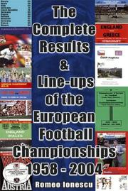 Cover of: The Complete Results and Line-ups of the European Football Championships 1958-2004