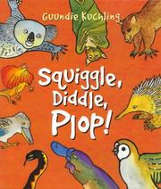 Cover of: Squiggle, Diddle, Plop