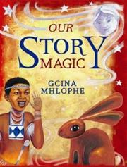 Cover of: Our Story Magic | Gcina Mhlophe