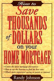 Cover of: How to save thousands of dollars on your home mortgage