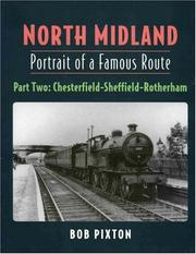 Cover of: North Midland - Portrait of a Famous Route - Part Two Chesterfield - Sheffield - Rotherham