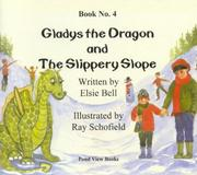 Cover of: Gladys the Dragon and the Slippery Slope