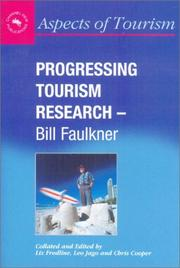 Progressing Tourism Research (Aspects of Tourism, 9) by H. W. Faulkner, Bill Faulkner, Christopher P. Cooper