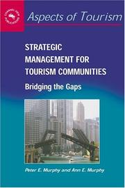 Cover of: Strategic Management for Tourism Communities | Peter E. Murphy