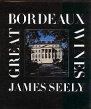 Cover of: Great Bordeaux Wines (Pallas Guides) | James Seely