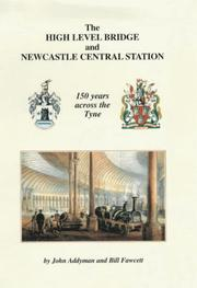 Cover of: The High Level Bridge and Newcastle Central Station