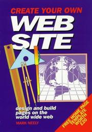 Cover of: Create Your Own Web Site | Mark Neely