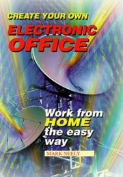 Cover of: Create Your Own Electronic Office | Mark Neely