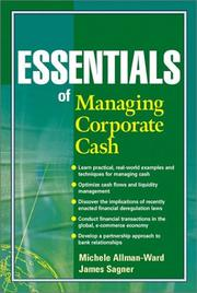 Cover of: Essentials of Managing Corporate Cash | Michele Allman-Ward