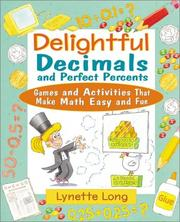 Cover of: Delightful Decimals and Perfect Percents | Lynette Long