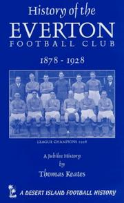 Cover of: The History of the Everton Football Club, 1878-1928 (Desert Island Football Histories)