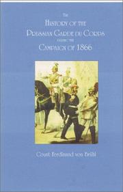 Cover of: History of the Prussian Garde Du Corps During the Campaign of 1866