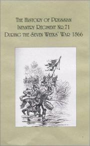 Cover of: History of the Prussian Infantry Regiment NR. 71 During the Seven Weeks War 1866