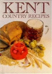 Cover of: Kent Country Recipes