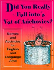 Cover of: Did You Really Fall into a Vat of Anchovies?