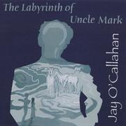 Cover of: The Labyrinth of Uncle Mark