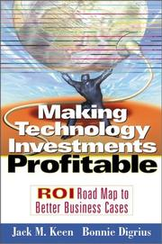 Cover of: Making Technology Investments Profitable | Jack M. Keen, Bonnie Digrius