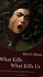 Cover of: What Kills What Kills Us (The Gerald Cable Book Award Series) | Kurt Steven Olsson