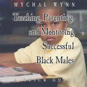 Cover of: Teaching, Parenting, and Mentoriing Successful Black Males