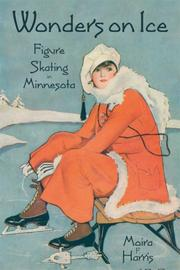 Cover of: Wonders on Ice, Figure Skating in Minnesota