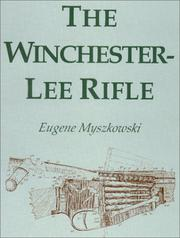 Cover of: The Winchester-Lee Rifle | Eugene Myszkowski