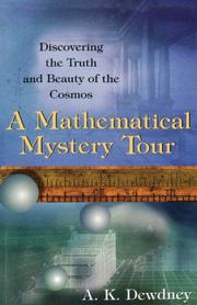 Cover of: A Mathematical Mystery Tour: discovering the truth and beauty of the cosmos
