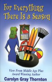 Cover of: For Everything There Is a Season | Carolyn Gray Thornton