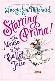 Cover of: Starring Prima!: The Mouse of the Ballet Jolie