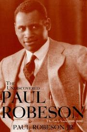 Cover of: The Undiscovered Paul Robeson , An Artist's Journey, 1898-1939 by