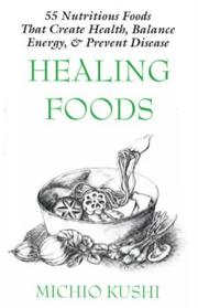Cover of: Healing Foods | Michio Kushi