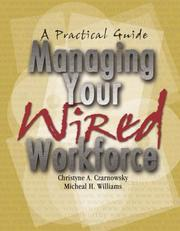 Cover of: Managing Your Wired Workforce | Christyne A. Czarnowsky