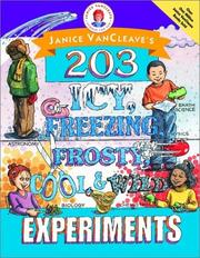 Cover of: Janice VanCleave's 203 icy, freezing, frosty, cool & wild experiments