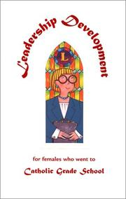 Cover of: Leadership Development for Females Who Went to Catholic Grade School |
