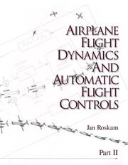 Airplane flight dynamics and automatic flight controls by Jan Roskam