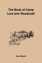 Cover of: The Book of Camp Lore and Woodcraft | Dan Beard