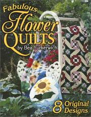 Fabulous Flower Quilts by Bea Yurkerwich