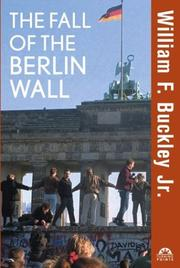 Cover of: The fall of the Berlin Wall | William F. Buckley