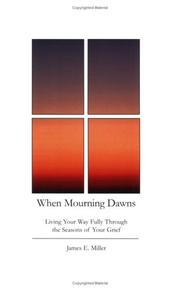 Cover of: When Mourning Dawns: Living Your Way Fully Through the Seasons of Your Grief