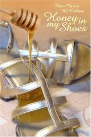 Cover of: Honey In My Shoes | Flora McCallum