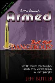 Cover of: Is the Church Armed But Not Dangerous? | Jeff Butler