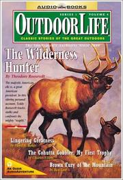 The Wilderness Hunter by Theodore Roosevelt (Outdoor Life Classical Stories)